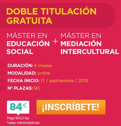 Máster en Educación Social + Máster en Mediación Intercultural