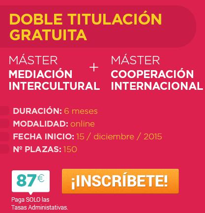 Máster en Mediación Intercultural + Máster Cooperación Internacional