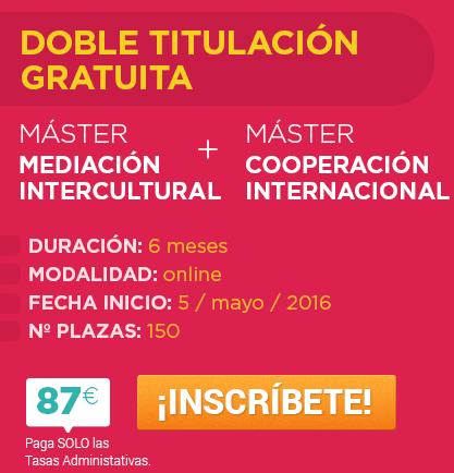 Máster en Mediación Intercultural + Máster en Cooperación Internacional