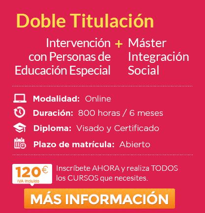 Doble Máster: Máster en Integración Social + Intervención con Personas de Educación Especial Online